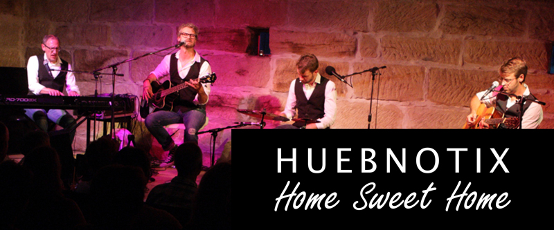 HUEBNOTIX Home Sweet Home